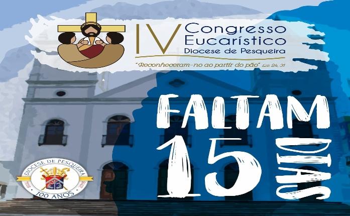 Faltam 15  dias para o IV Congresso Eucarístico Diocesano